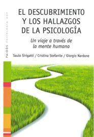 Los descubrimientos y los hallazgos de la psicología. Un viaje a través de la mente humana.